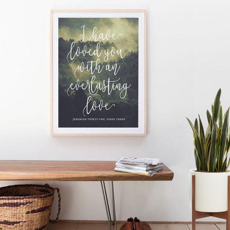 I have loved you with an everlasting love print