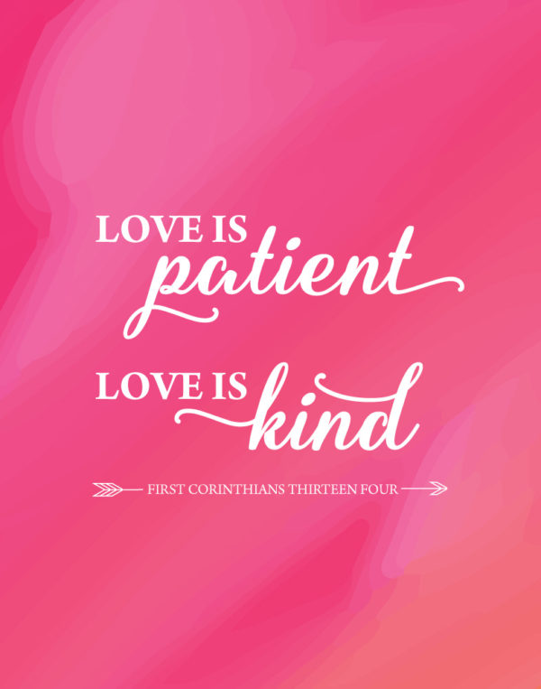 Love is patient, Love is kind - 1 Corinthians 13:4