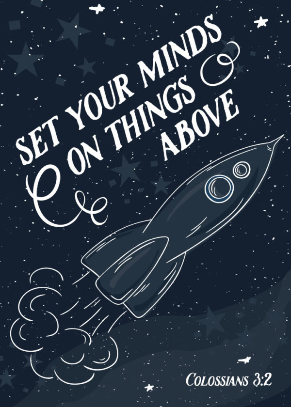 Set your minds on things above - Colossians 3:2