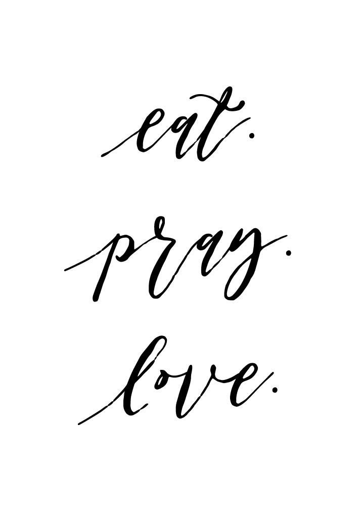 Eat Pray Love Print Christian Kitchen Art