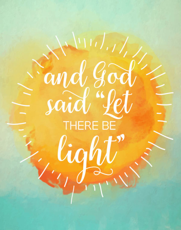 """God said """"Let there be light"""" - Genesis 1:3"""