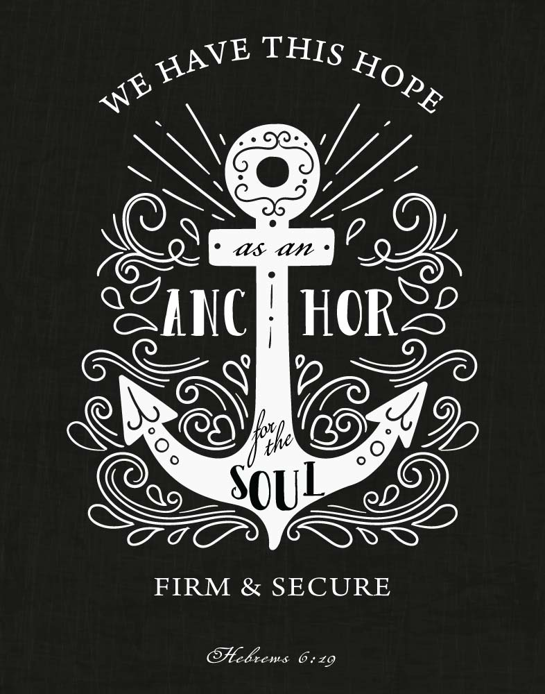 We have this hope as an anchor - Hebrews 6:19