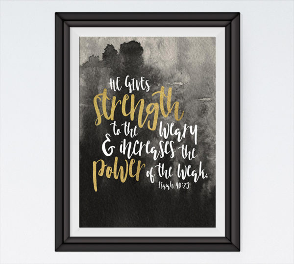 He gives strength to the weary - Isaiah 40:29