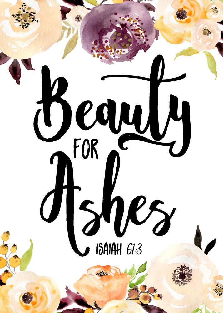 Beauty For Ashes Isaiah 61 3 Christian Art