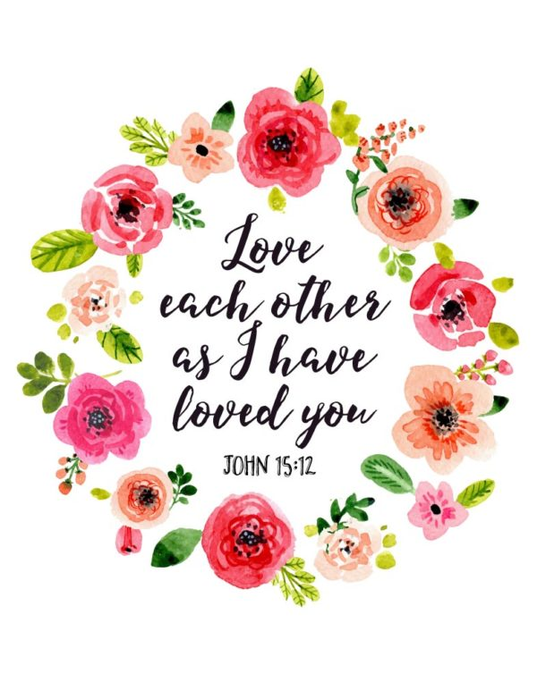 Love each other as I have loved you - John 15:12
