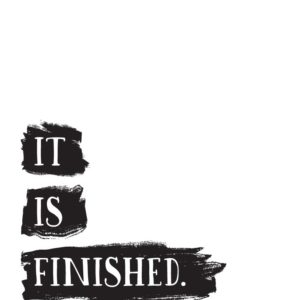 It is finished - John 19:30