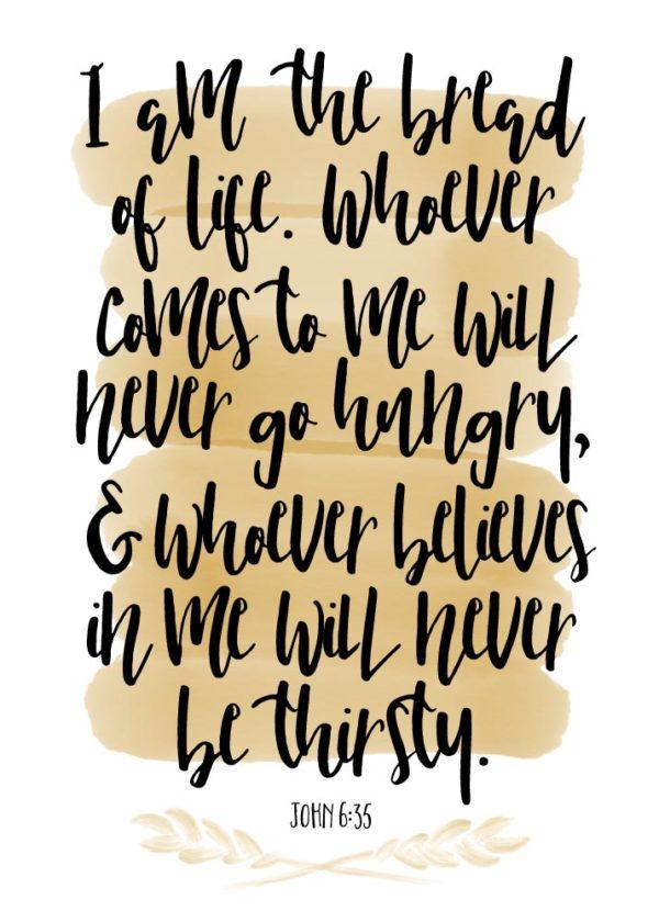 I am the bread of life - John 6:35