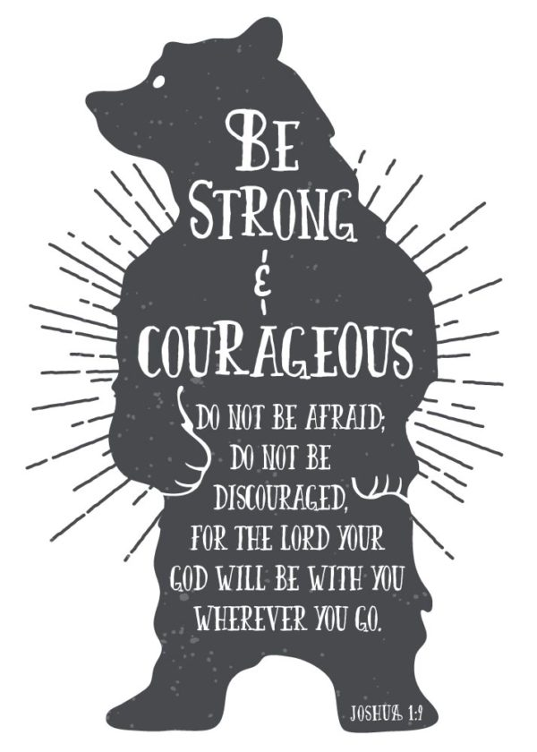 Be Strong & Courageous – Joshua 1:9