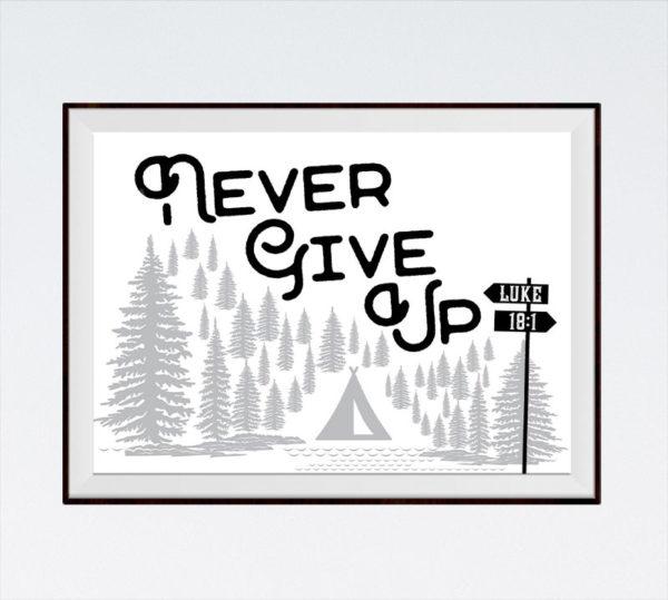 Never give up - Luke 18:1