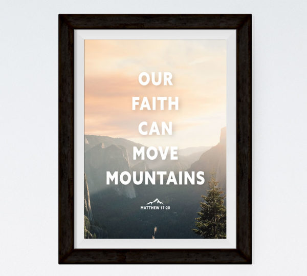 Our Faith Can Move Mountains - Matthew 17:20