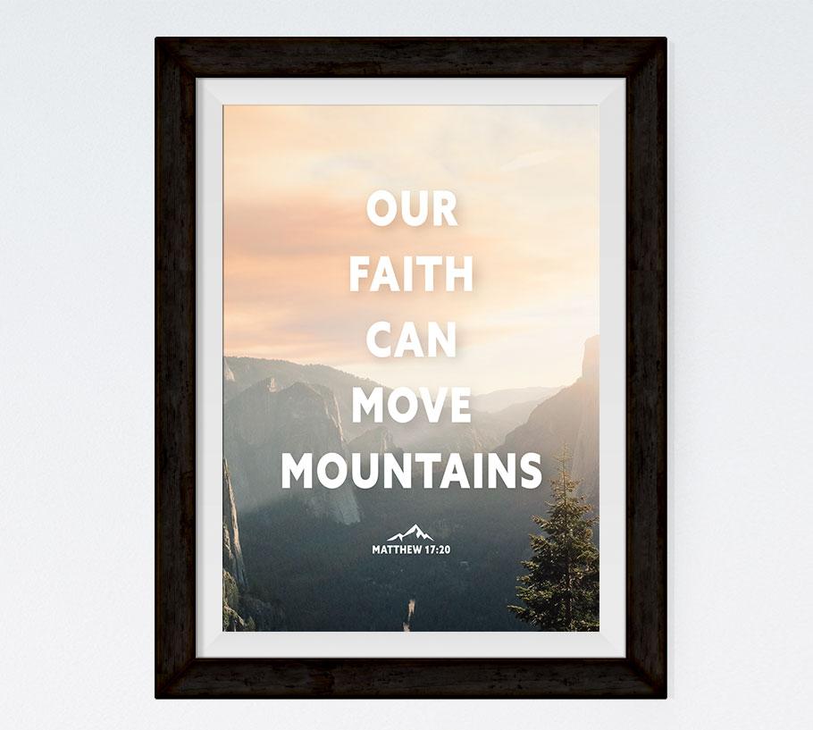 Our Faith Can Move Mountains - Matthew 17:20