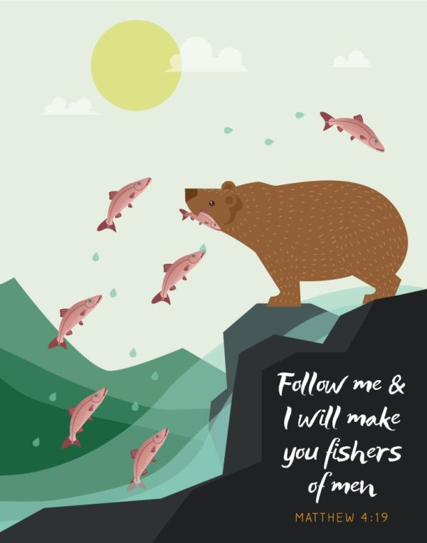 Follow me & I will make you fishers of men – Matthew 4:19