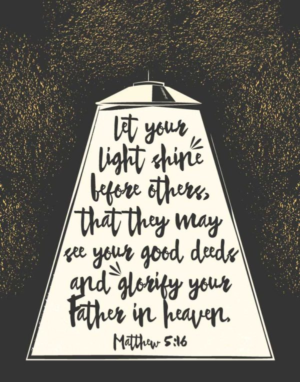 Let your light shine - Matthew 5:16