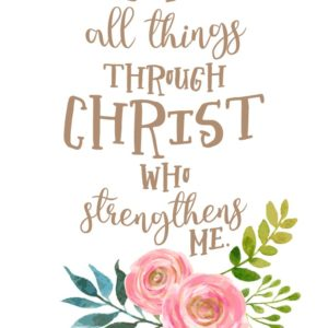 I can do all things through Christ - Philippians 4:13