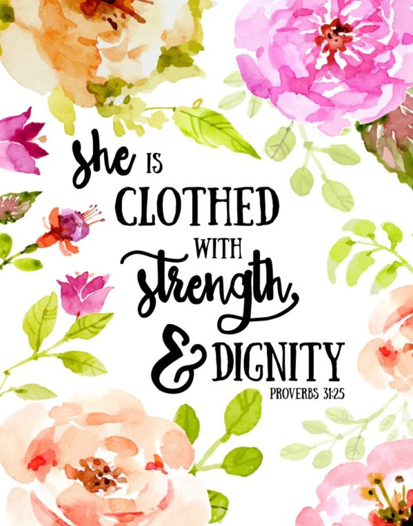 She is clothed with strength and dignity - Proverbs 31:25