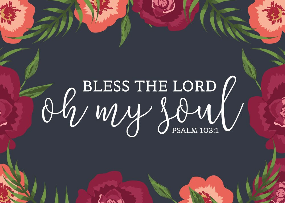 Lyric lyrics to bless the lord oh my soul : Bless the Lord oh my soul - Psalm 103:1 - Christian Art