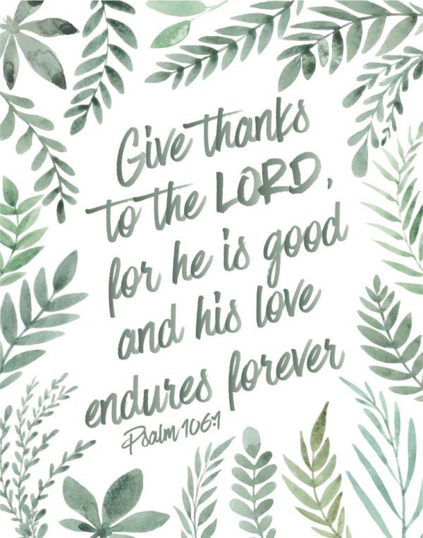 Give thanks to the Lord - Psalm 106:1