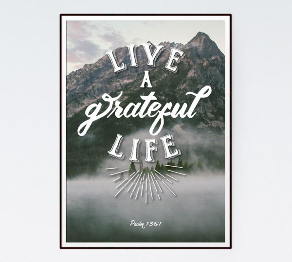 Live a grateful life – Psalm 136:1