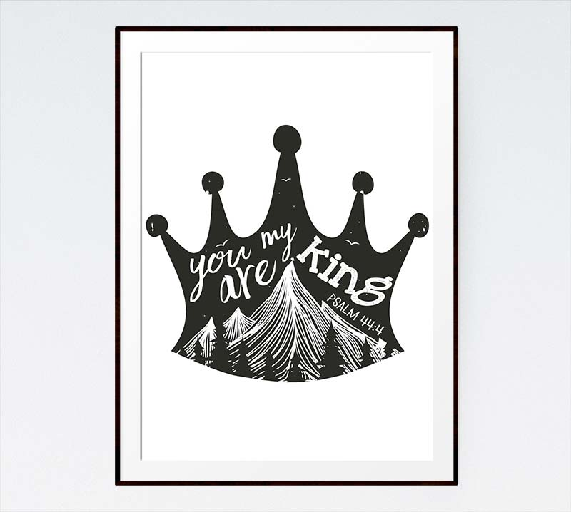 You are my king - Psalm 44:4