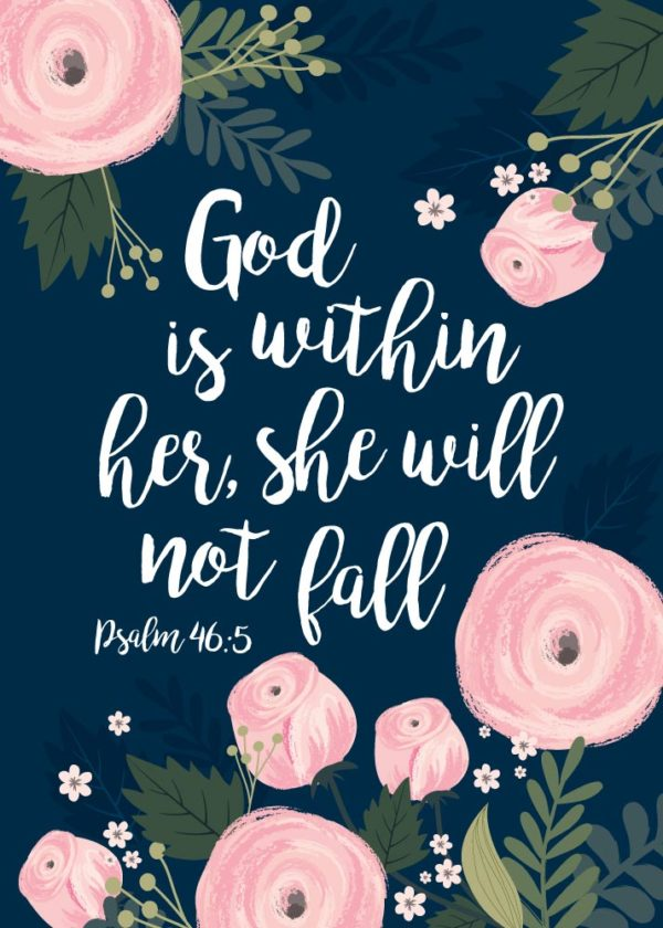 God is within her, she will not fall - Psalm 46:5
