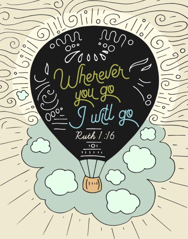 Wherever you go I will go - Ruth 1:16