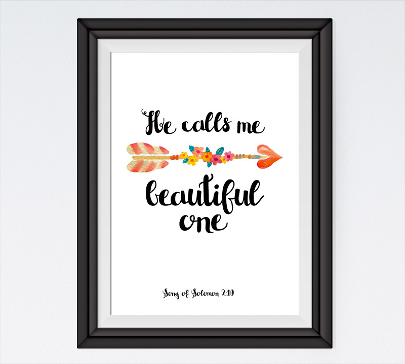 He calls me beautiful one - Song of Solomon 2:10