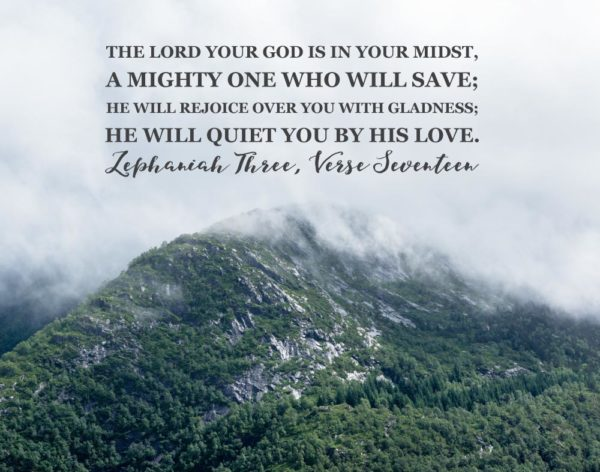 The Lord your God in your midst - Zephaniah 3:17