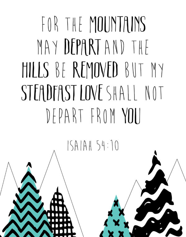 My steadfast love shall not depart from you - Isaiah 54:10