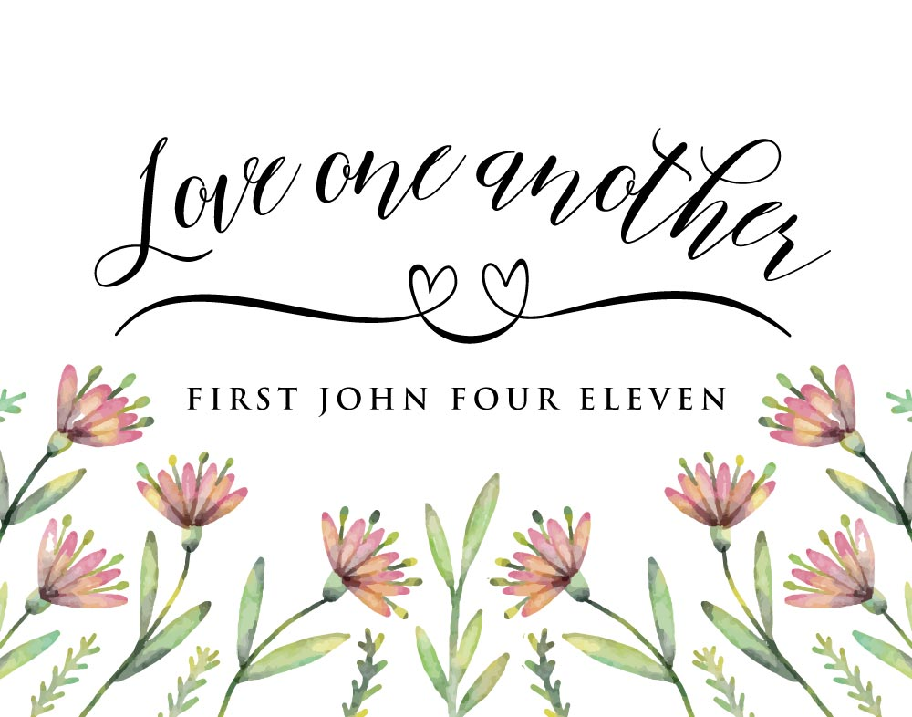 Love one another - 1 John 4:11