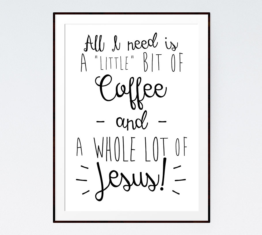 A Little Bit of Coffee and A Whole Lot of JESUS!