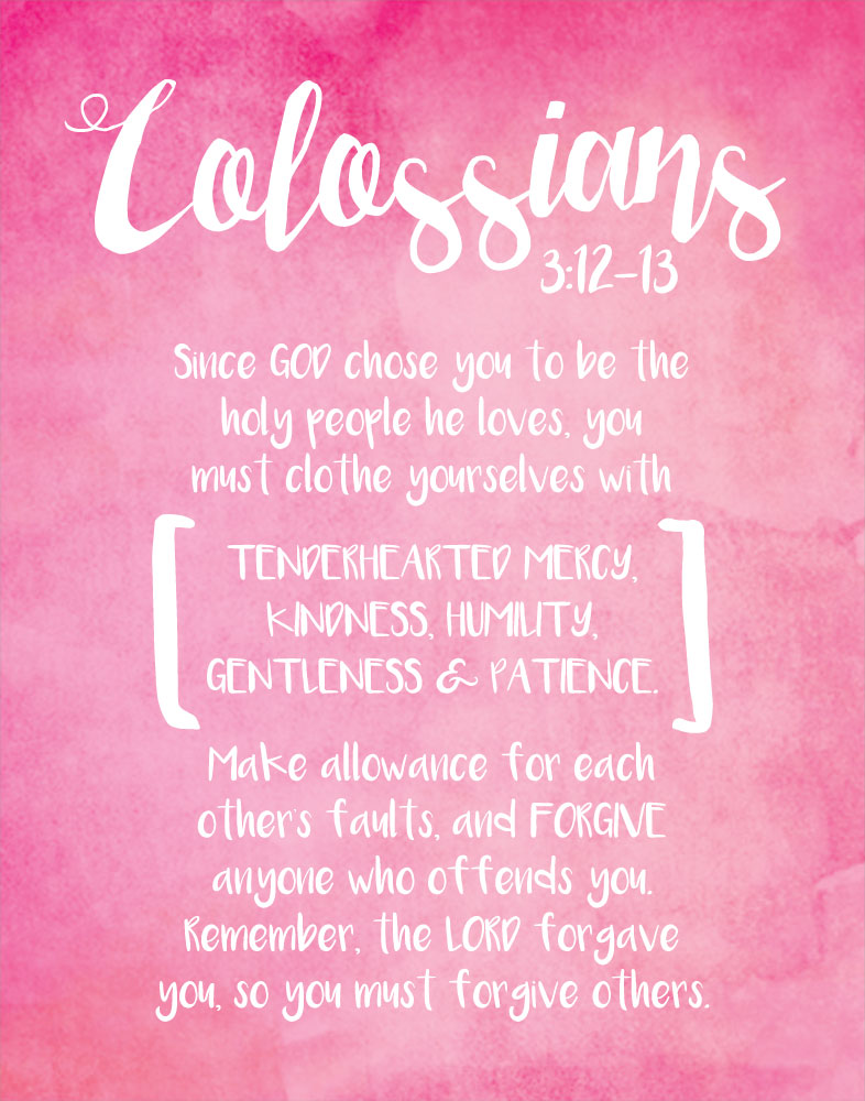 Clothe yourselves with tenderhearted mercy - Colossians 3:12