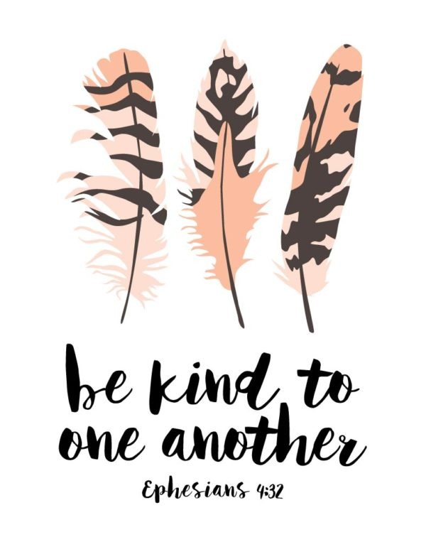Be kind to one another - Ephesians 4:32