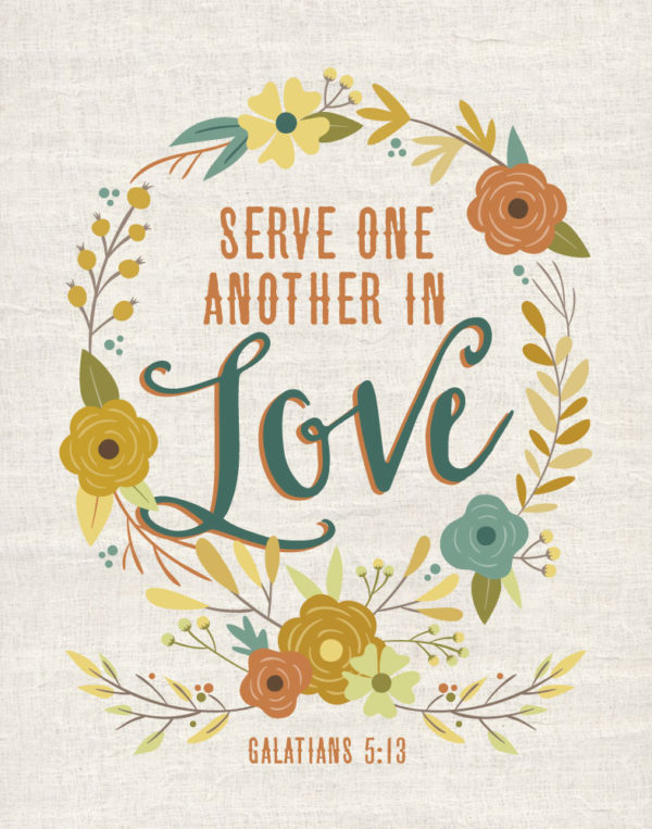 Serve one another in love - Galatians 5:13