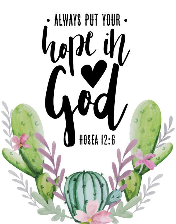 Always put your hope in God - Hosea 12:6