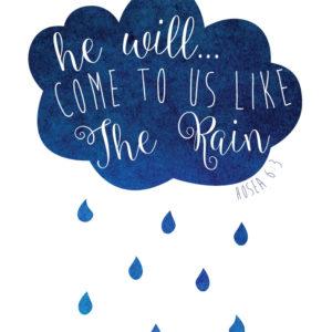 He will come to us like the rain - Hosea 6:3