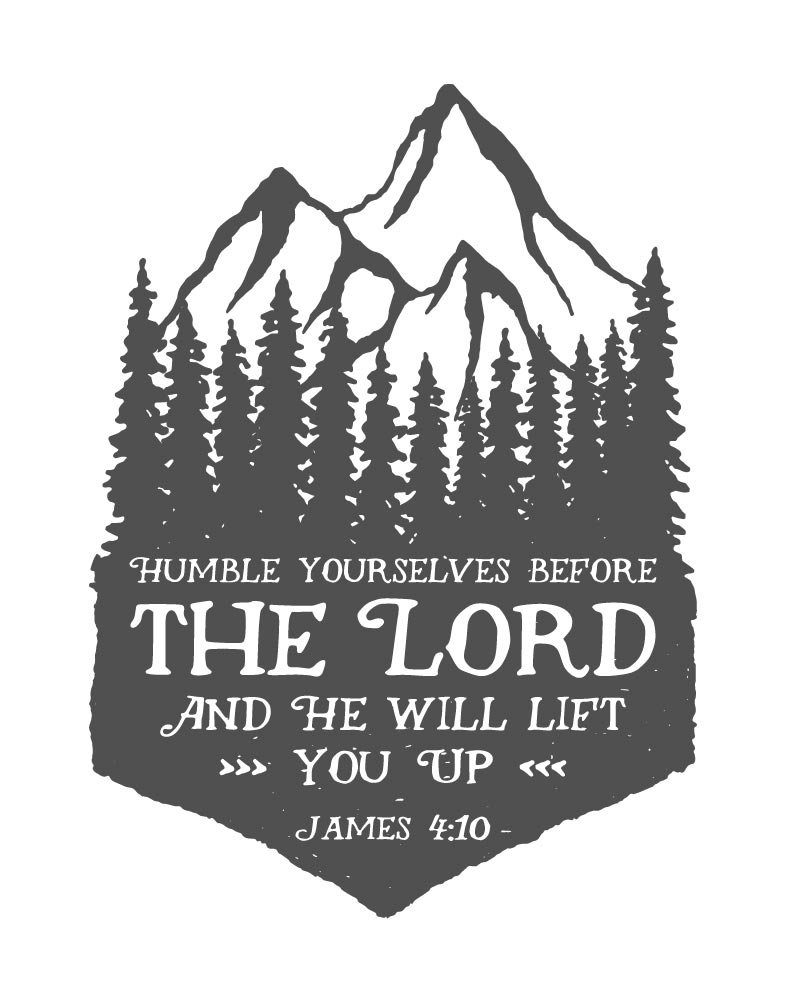 Humble yourselves before the Lord - James 4:10