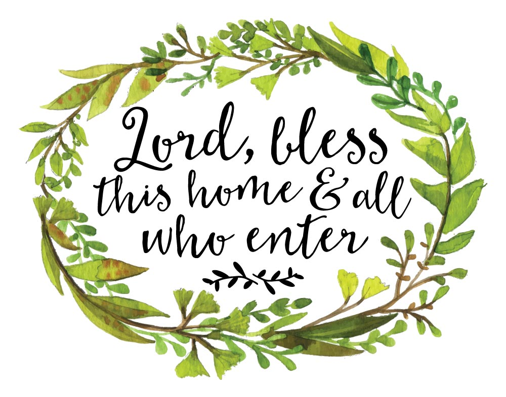 Lord Bless This Home And All Who Enter