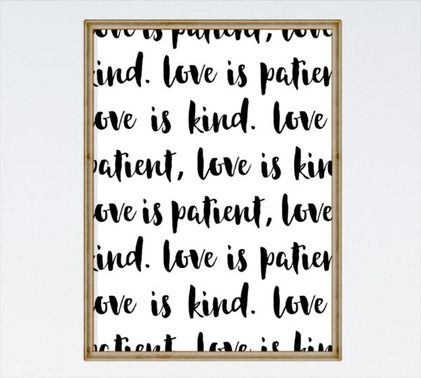 Love is Patient, Love is Kind.