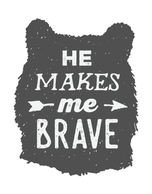 He Makes Me Brave