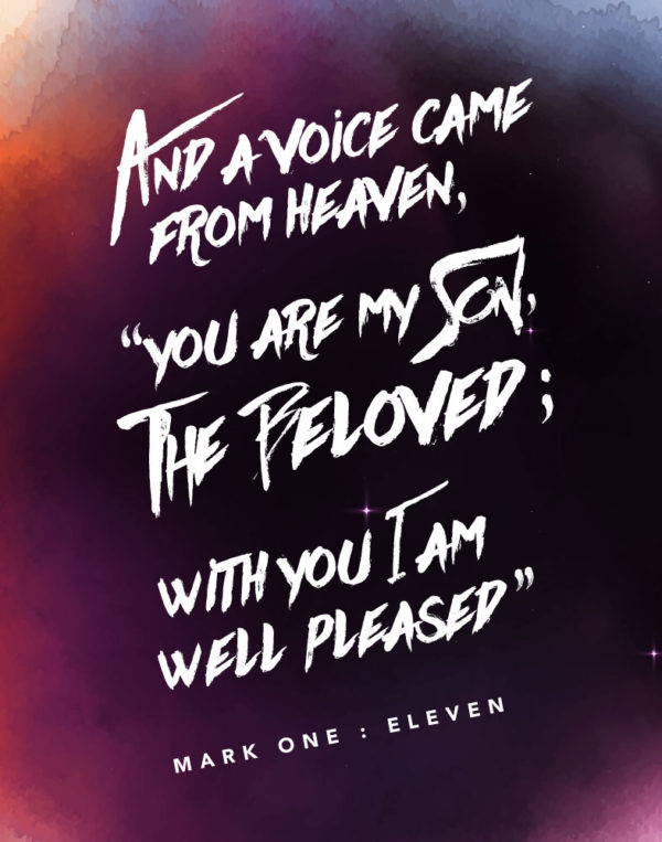You are my son, the beloved - Mark 1:11