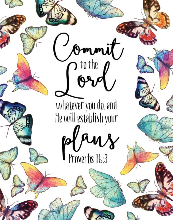 Commit to the Lord whatever you do - Proverbs 16:3