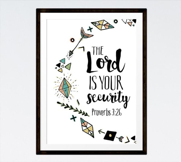 The Lord is your security - Proverbs 3:26