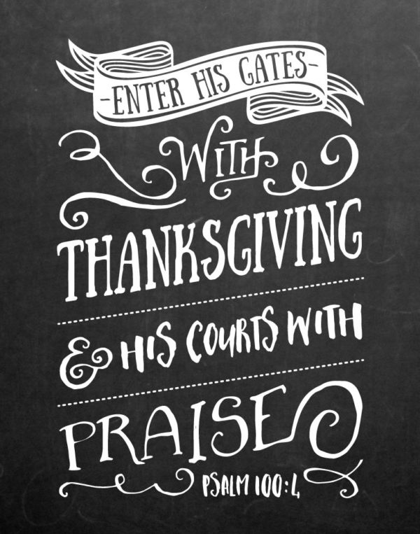 Enter his gates with Thanksgiving - Psalm 100:4