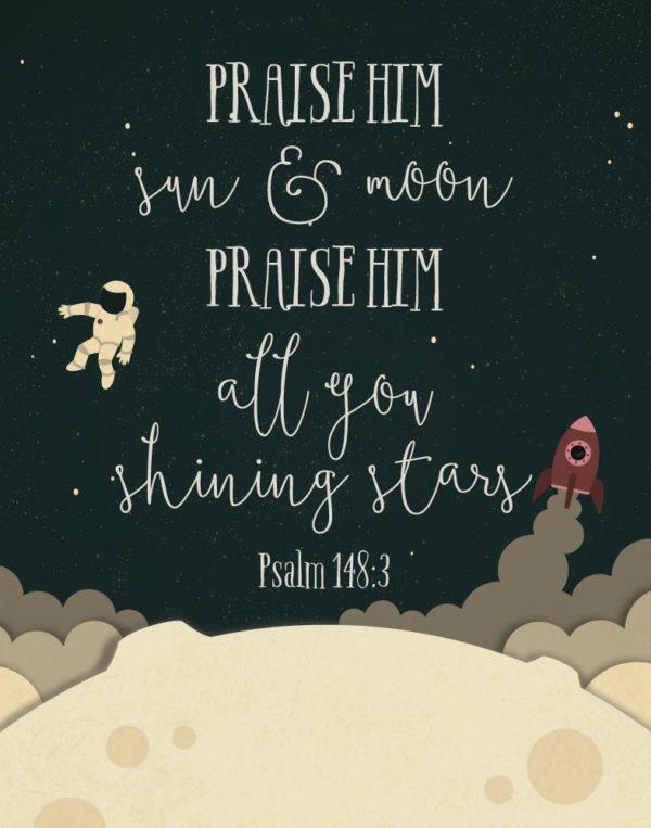 Praise Him Sun & Moon - Psalm 148:3