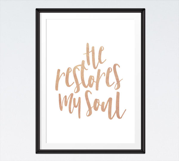 He restores my soul - Psalm 23:3