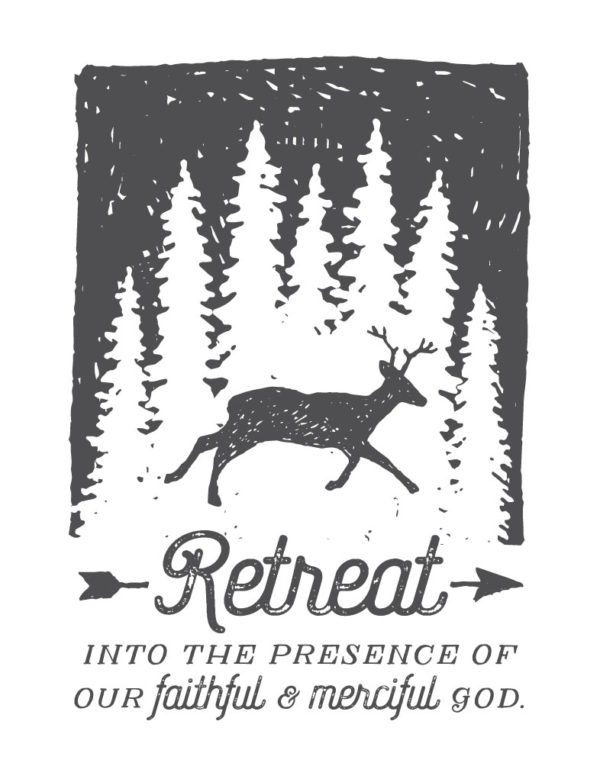 Retreat into the presence of our faithful & merciful God